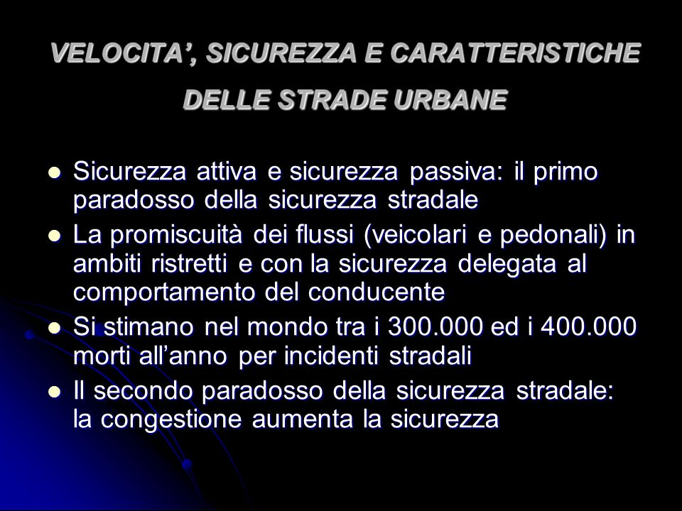 VELOCITA', SICUREZZA E CARATTERISTICHE DELLE STRADE URBANE