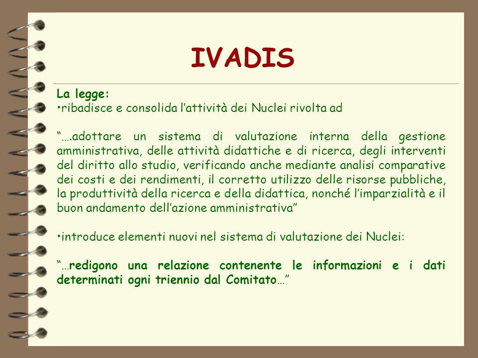 IVADIS La legge: ribadisce e consolida l'attività dei Nuclei rivolta ad.