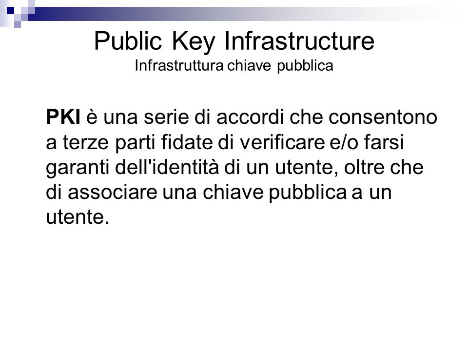 Public Key Infrastructure Infrastruttura chiave pubblica