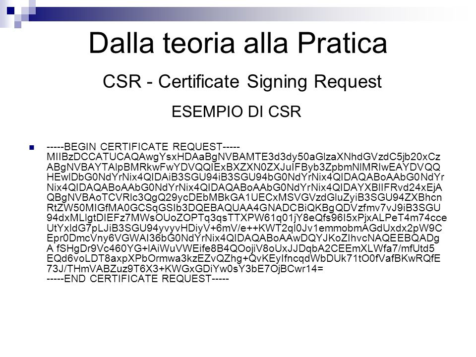Dalla teoria alla Pratica CSR - Certificate Signing Request