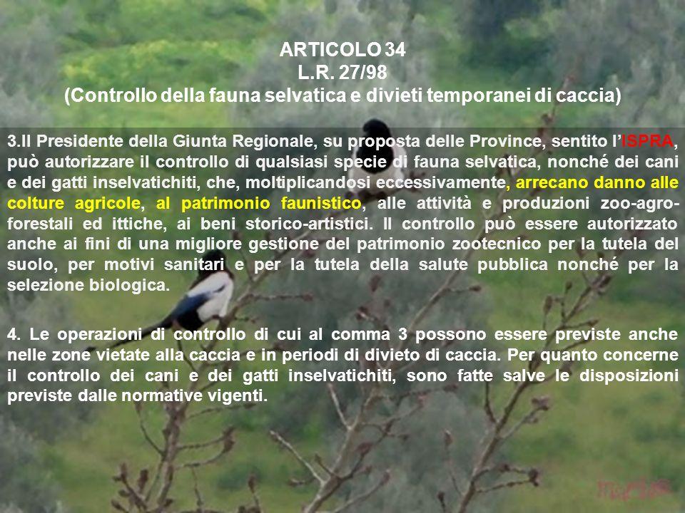 ARTICOLO 34 L.R. 27/98 (Controllo della fauna selvatica e divieti temporanei di caccia)