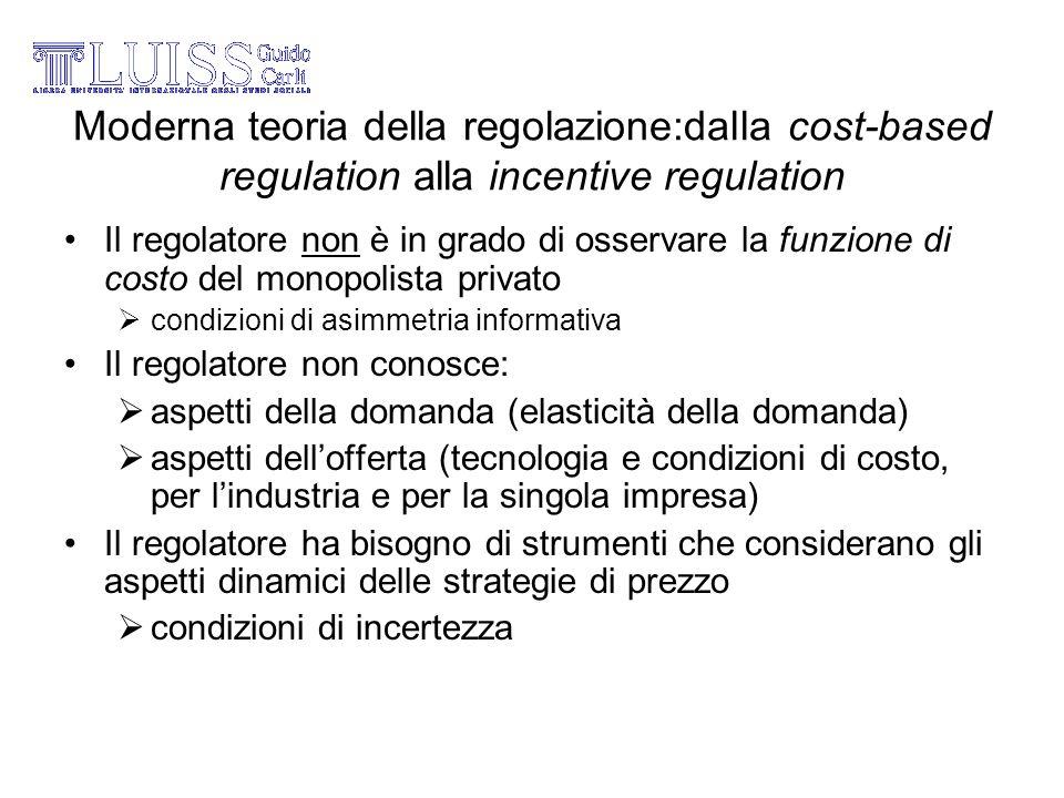 Moderna teoria della regolazione:dalla cost-based regulation alla incentive regulation