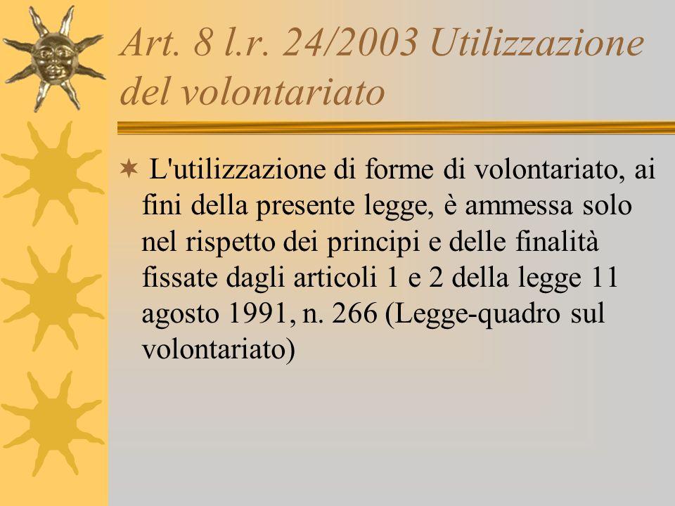 Art. 8 l.r. 24/2003 Utilizzazione del volontariato