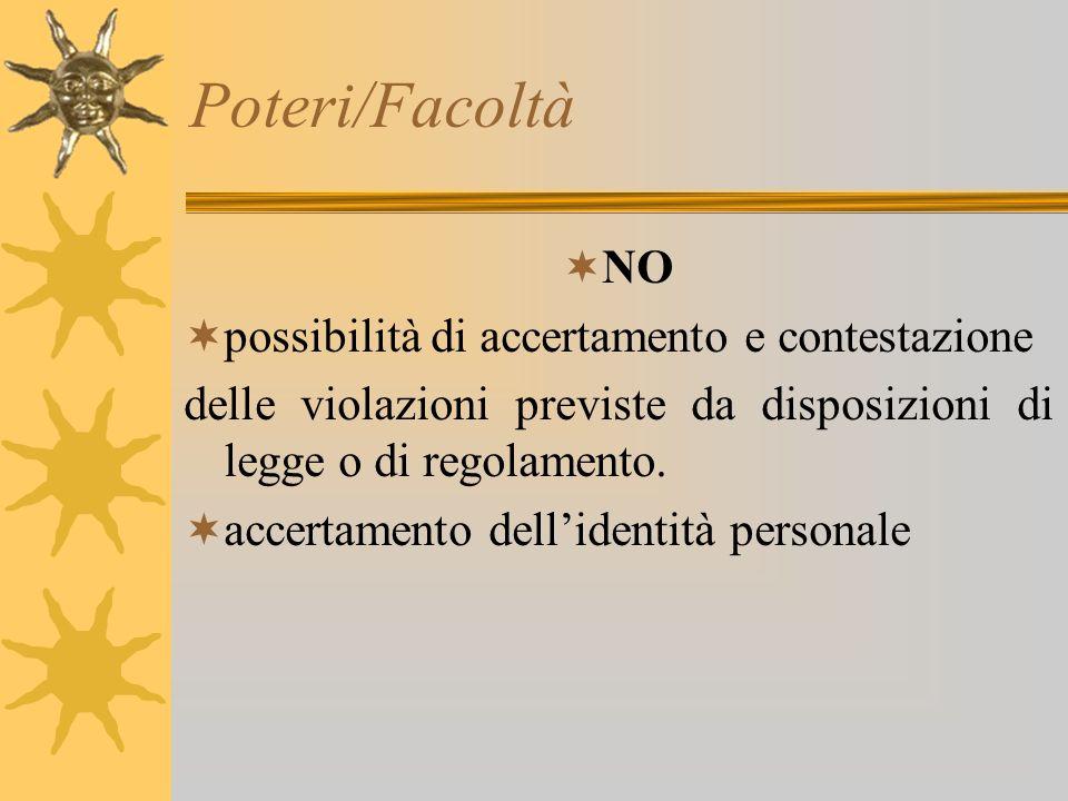 Poteri/Facoltà NO possibilità di accertamento e contestazione
