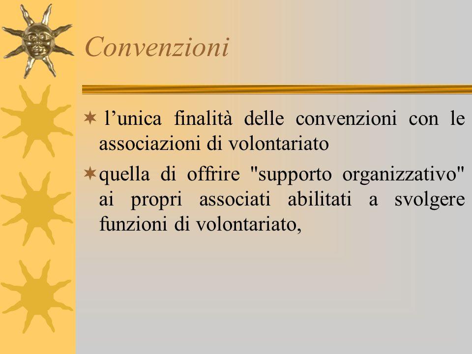Convenzioni l'unica finalità delle convenzioni con le associazioni di volontariato.
