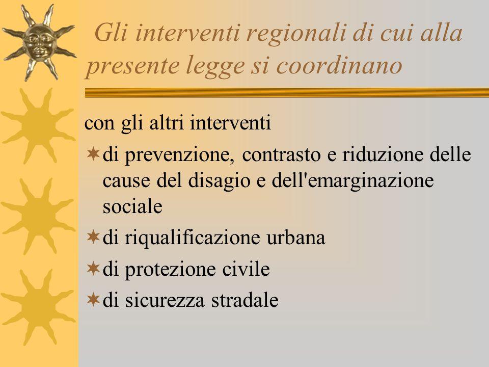 Gli interventi regionali di cui alla presente legge si coordinano
