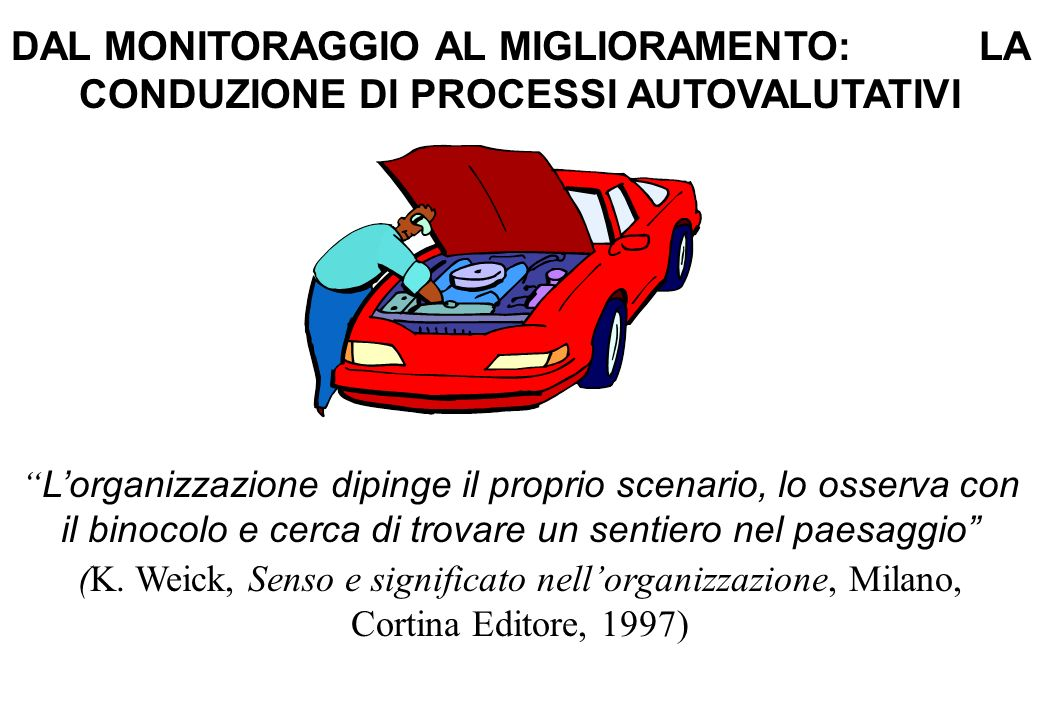 DAL MONITORAGGIO AL MIGLIORAMENTO: LA CONDUZIONE DI PROCESSI AUTOVALUTATIVI
