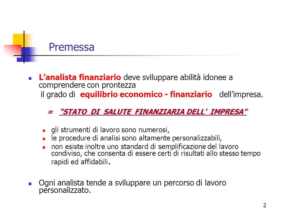 Premessa L'analista finanziario deve sviluppare abilità idonee a comprendere con prontezza.