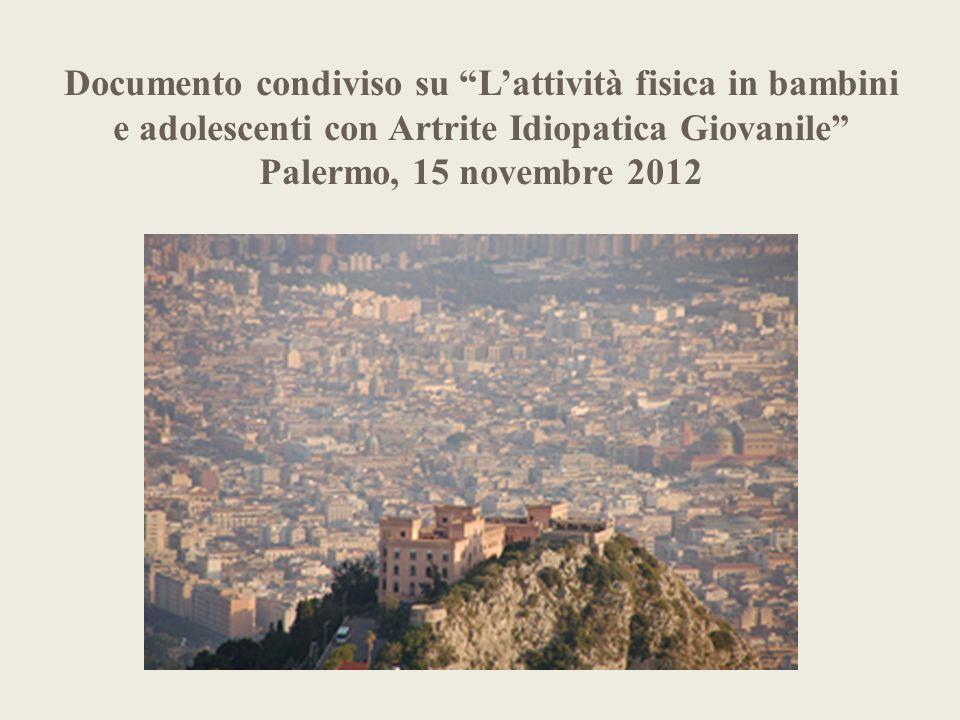 Documento condiviso su L'attività fisica in bambini e adolescenti con Artrite Idiopatica Giovanile Palermo, 15 novembre 2012