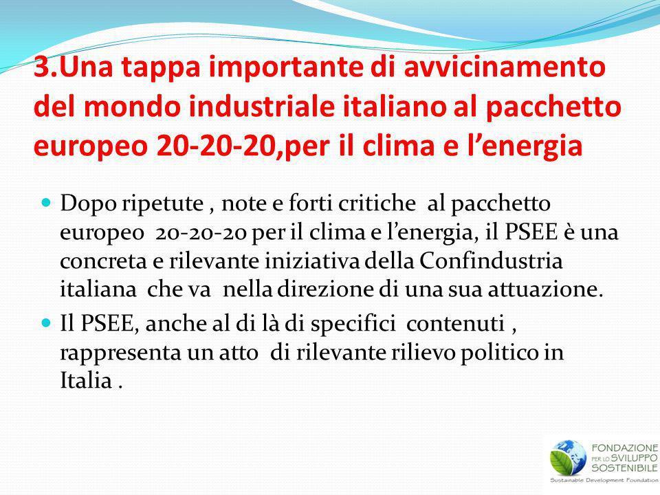 3.Una tappa importante di avvicinamento del mondo industriale italiano al pacchetto europeo 20-20-20,per il clima e l'energia