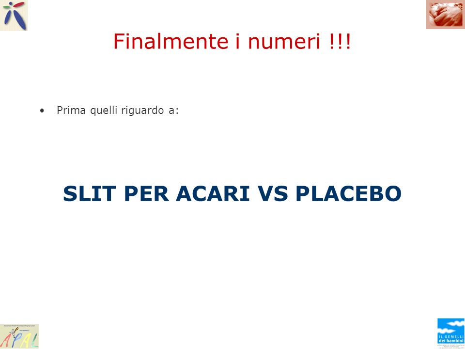 SLIT PER ACARI VS PLACEBO