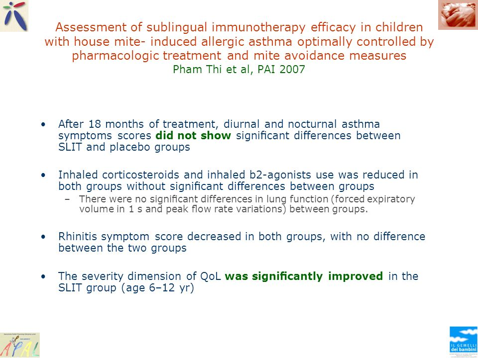Assessment of sublingual immunotherapy efficacy in children with house mite- induced allergic asthma optimally controlled by pharmacologic treatment and mite avoidance measures Pham Thi et al, PAI 2007