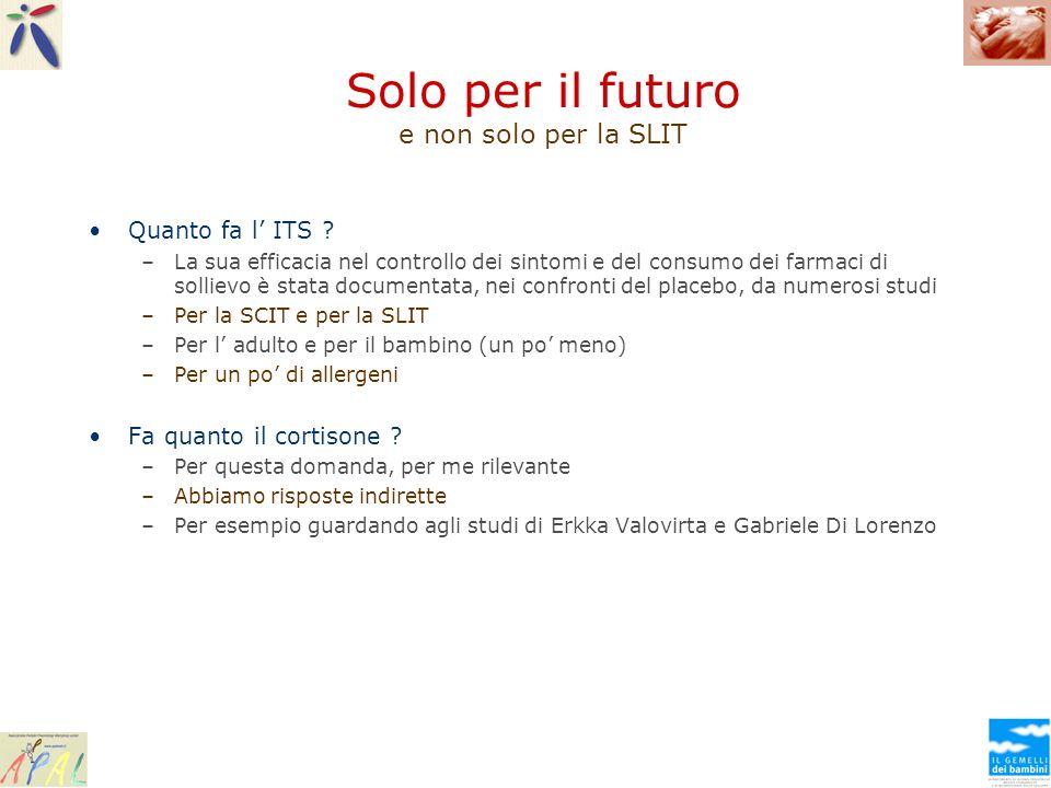 Solo per il futuro e non solo per la SLIT