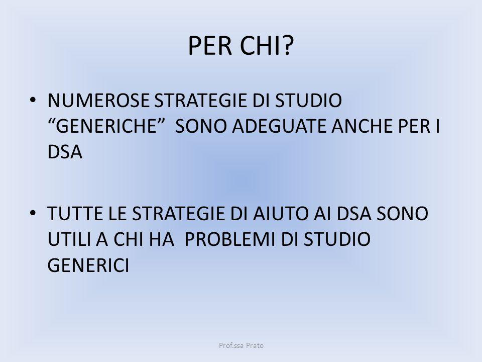PER CHI NUMEROSE STRATEGIE DI STUDIO GENERICHE SONO ADEGUATE ANCHE PER I DSA.