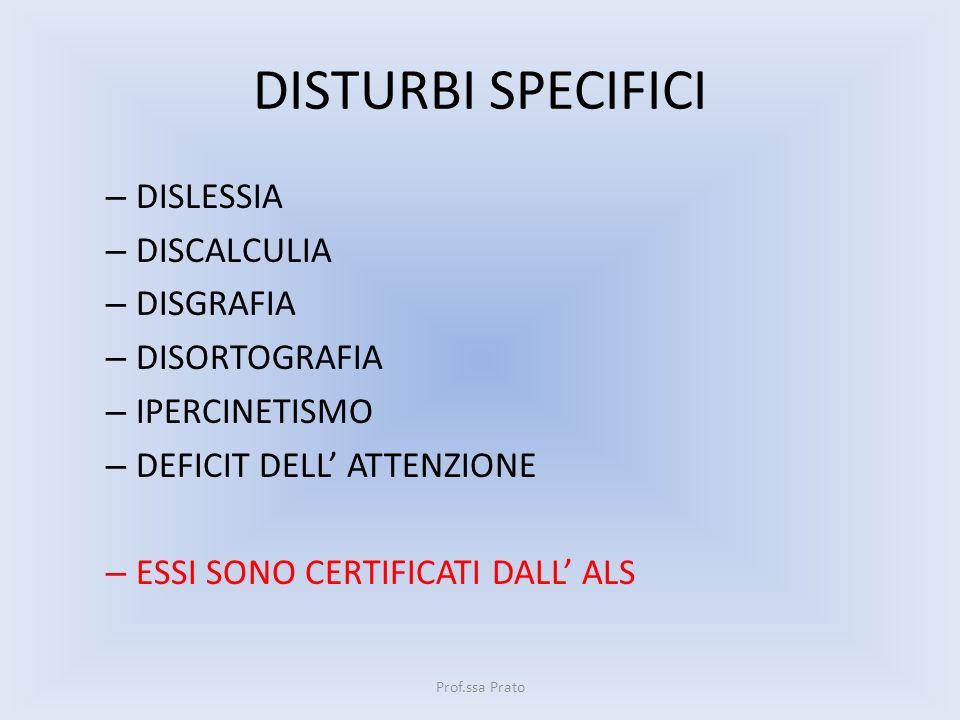 DISTURBI SPECIFICI DISLESSIA DISCALCULIA DISGRAFIA DISORTOGRAFIA