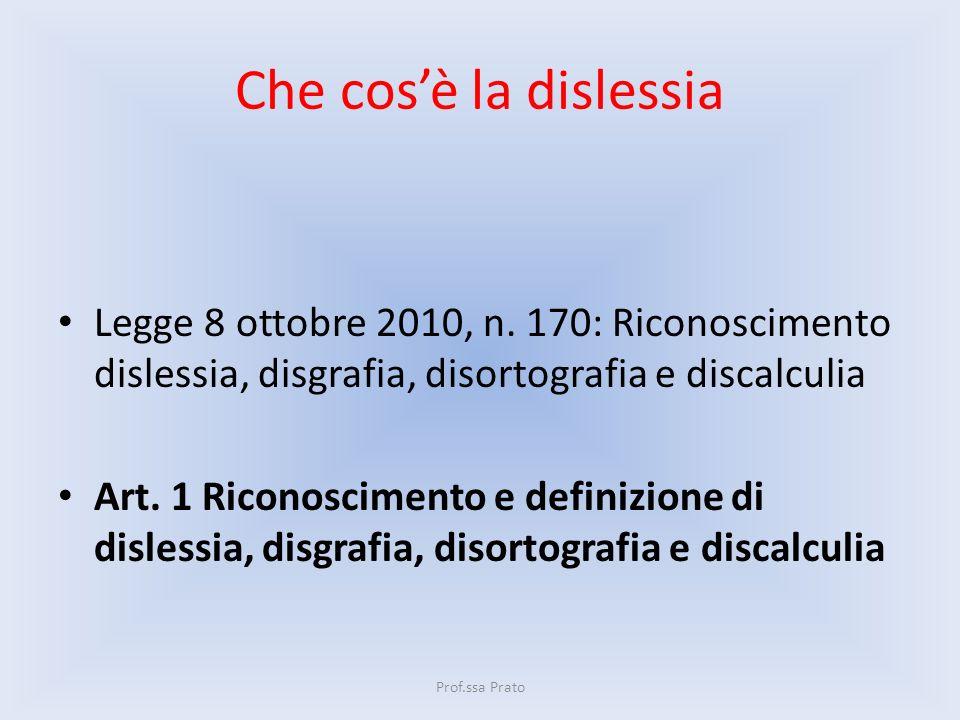 Che cos'è la dislessia Legge 8 ottobre 2010, n. 170: Riconoscimento dislessia, disgrafia, disortografia e discalculia
