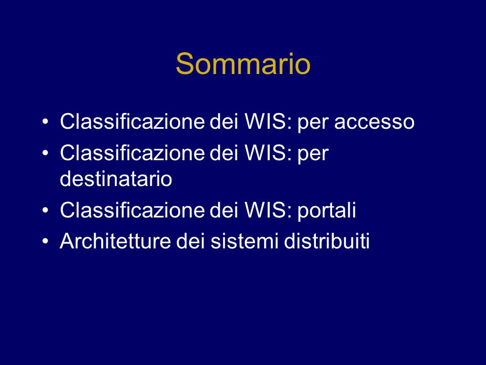 Sommario Classificazione dei WIS: per accesso