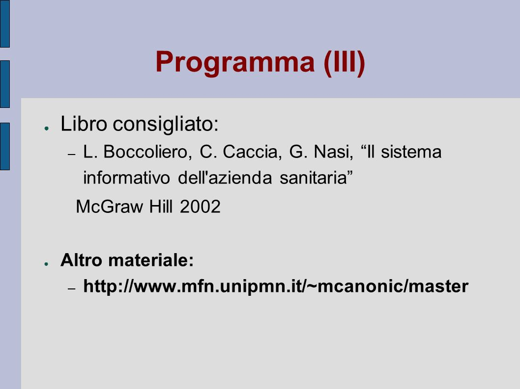 Programma (III) Libro consigliato: McGraw Hill 2002
