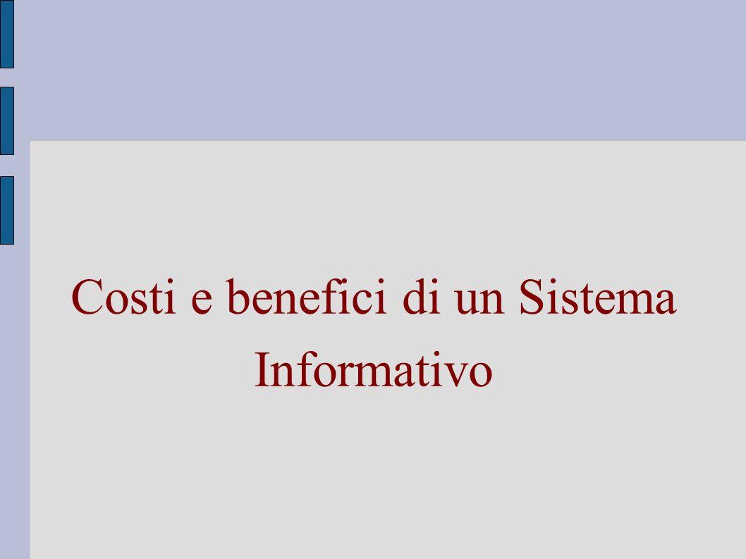 Costi e benefici di un Sistema Informativo