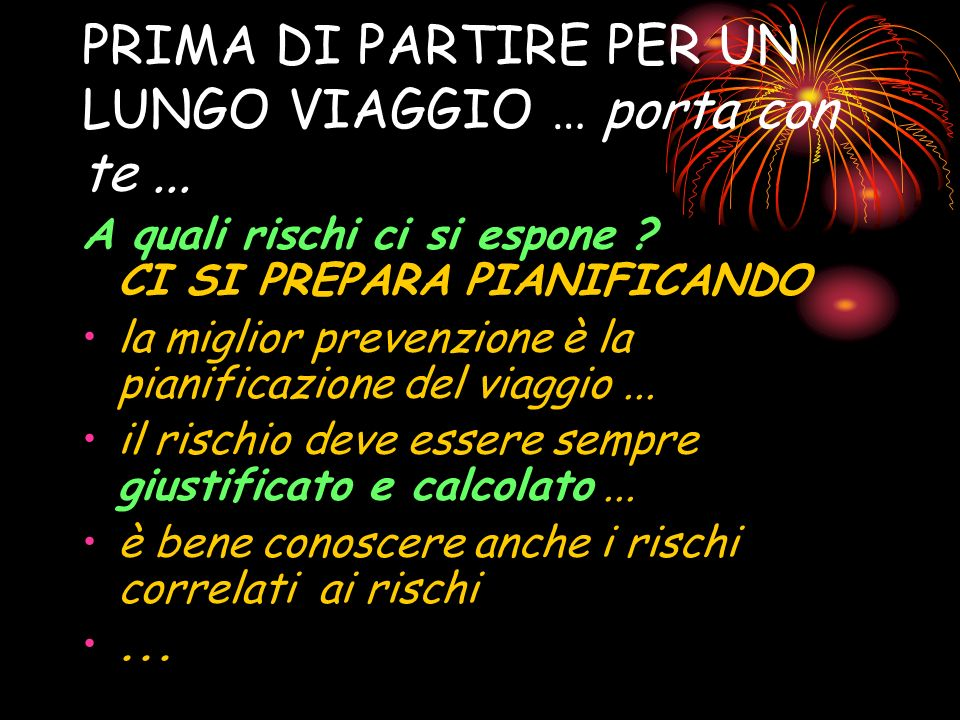 PRIMA DI PARTIRE PER UN LUNGO VIAGGIO … porta con te ...