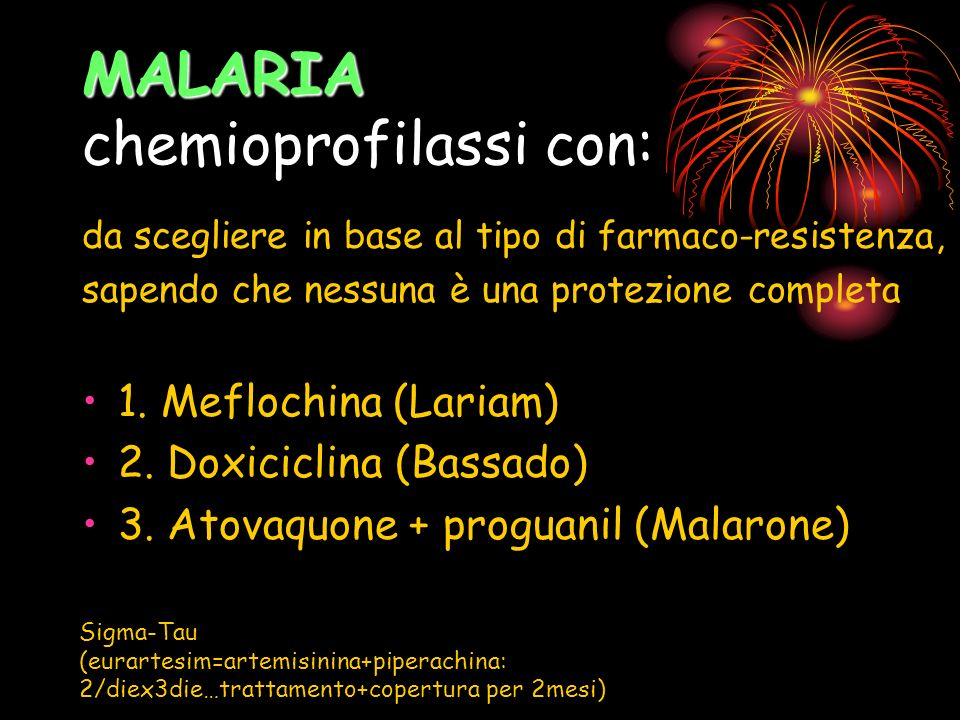 MALARIA chemioprofilassi con: