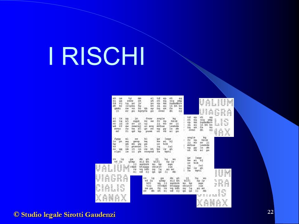 I RISCHI © Studio legale Sirotti Gaudenzi
