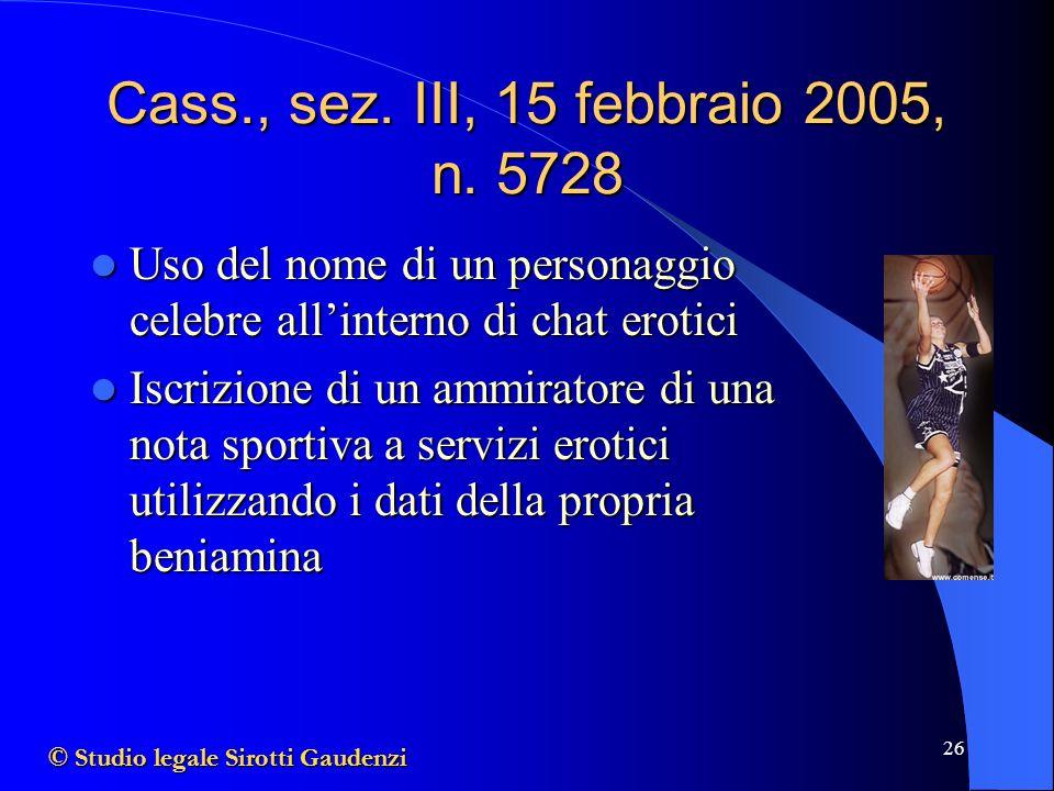 Cass., sez. III, 15 febbraio 2005, n. 5728 Uso del nome di un personaggio celebre all'interno di chat erotici.