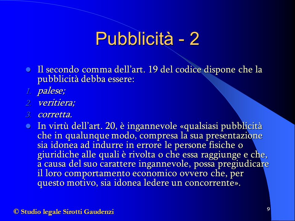 Pubblicità - 2 Il secondo comma dell'art. 19 del codice dispone che la pubblicità debba essere: palese;