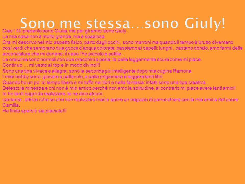 Sono me stessa…sono Giuly!