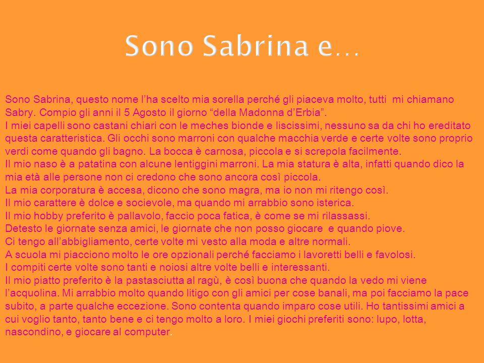 Sono Sabrina e…