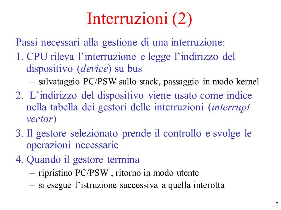 Interruzioni (2) Passi necessari alla gestione di una interruzione:
