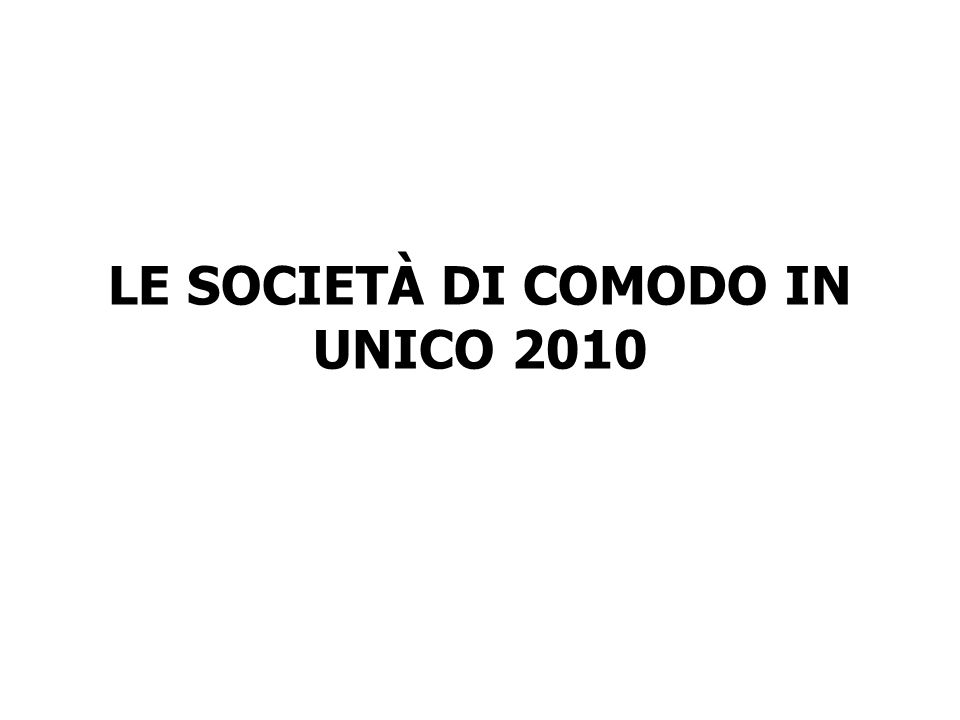 LE SOCIETÀ DI COMODO IN UNICO 2010