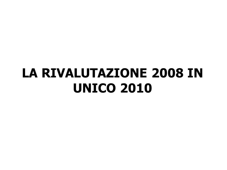 LA RIVALUTAZIONE 2008 IN UNICO 2010