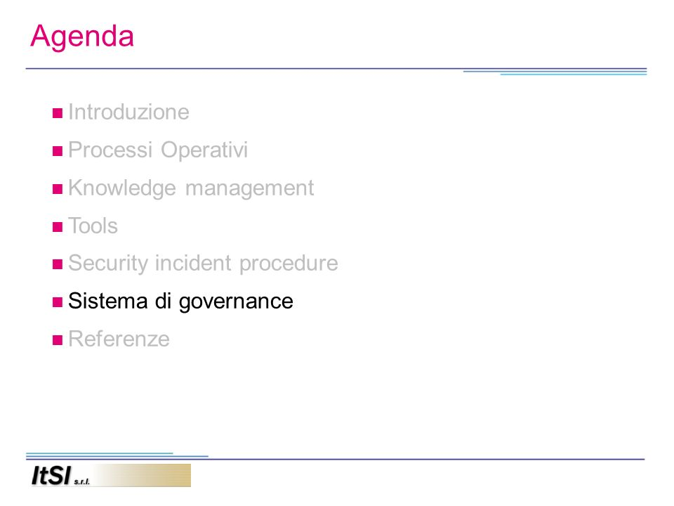Agenda Introduzione Processi Operativi Knowledge management Tools