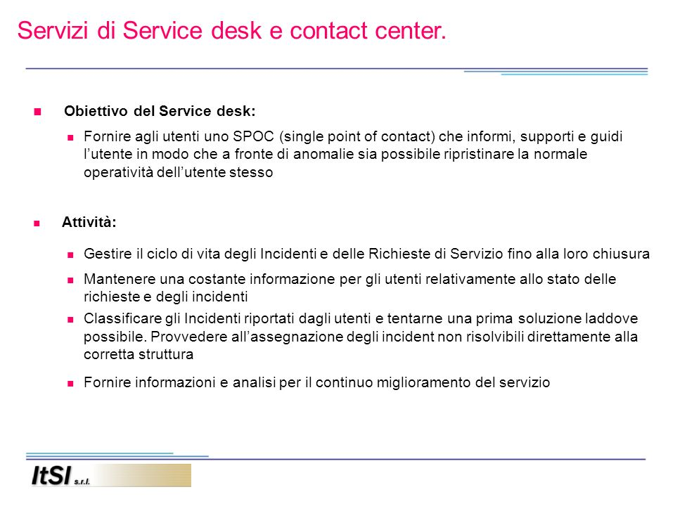 Servizi di Service desk e contact center.