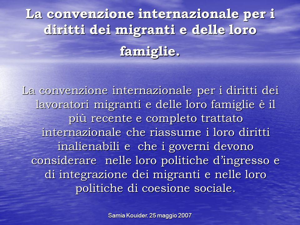 La convenzione internazionale per i diritti dei migranti e delle loro famiglie.