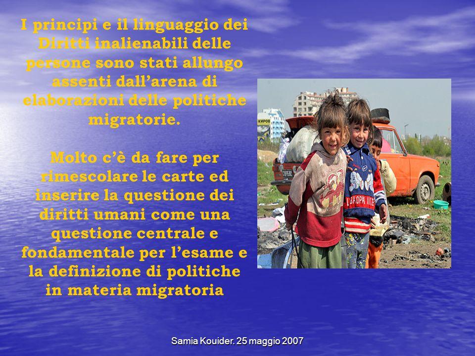 I principi e il linguaggio dei Diritti inalienabili delle persone sono stati allungo assenti dall'arena di elaborazioni delle politiche migratorie.