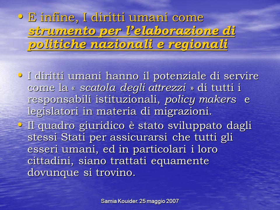 E infine, I diritti umani come strumento per l'elaborazione di politiche nazionali e regionali
