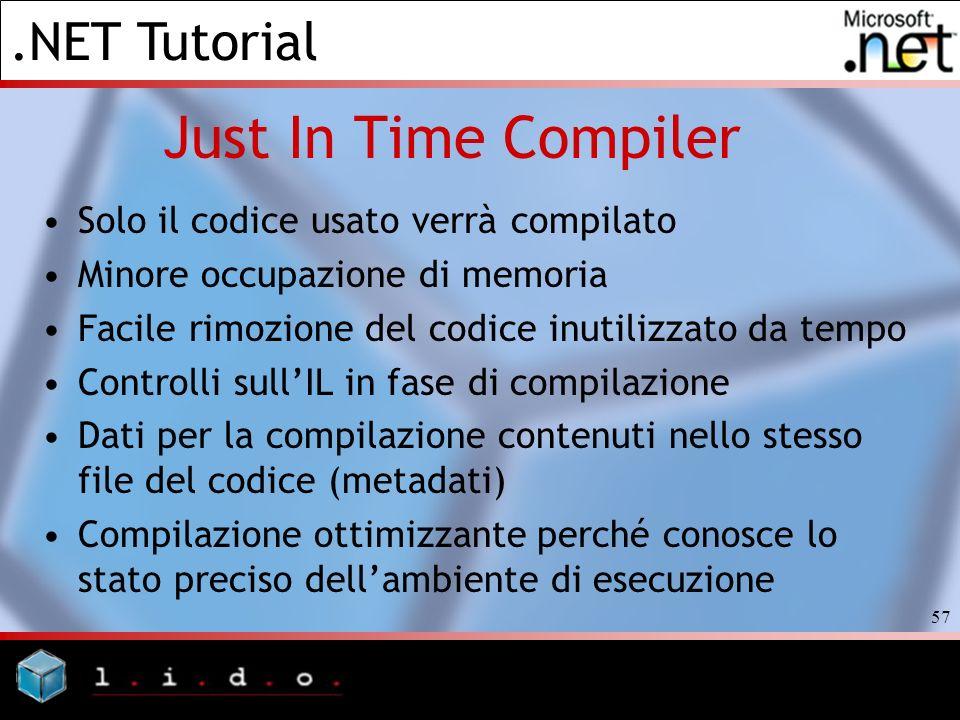 Just In Time Compiler Solo il codice usato verrà compilato
