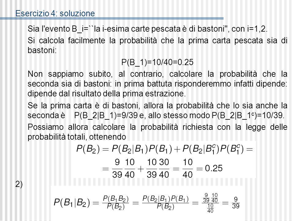 Sia l evento B_i=``la i-esima carte pescata è di bastoni , con i=1,2.