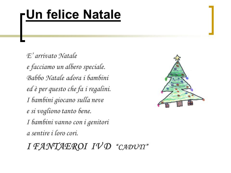 Un felice Natale I FANTAEROI IV D CADUTI E' arrivato Natale
