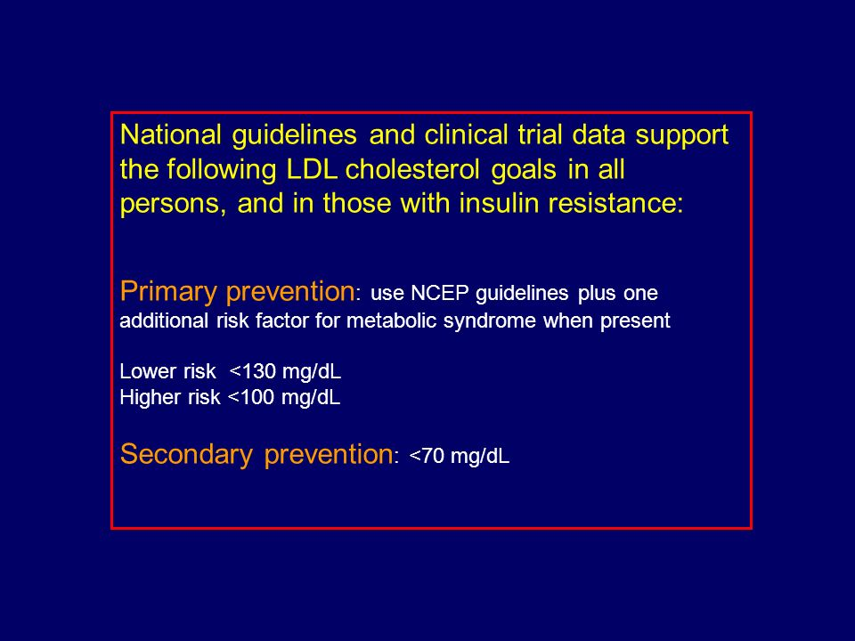 Secondary prevention: <70 mg/dL