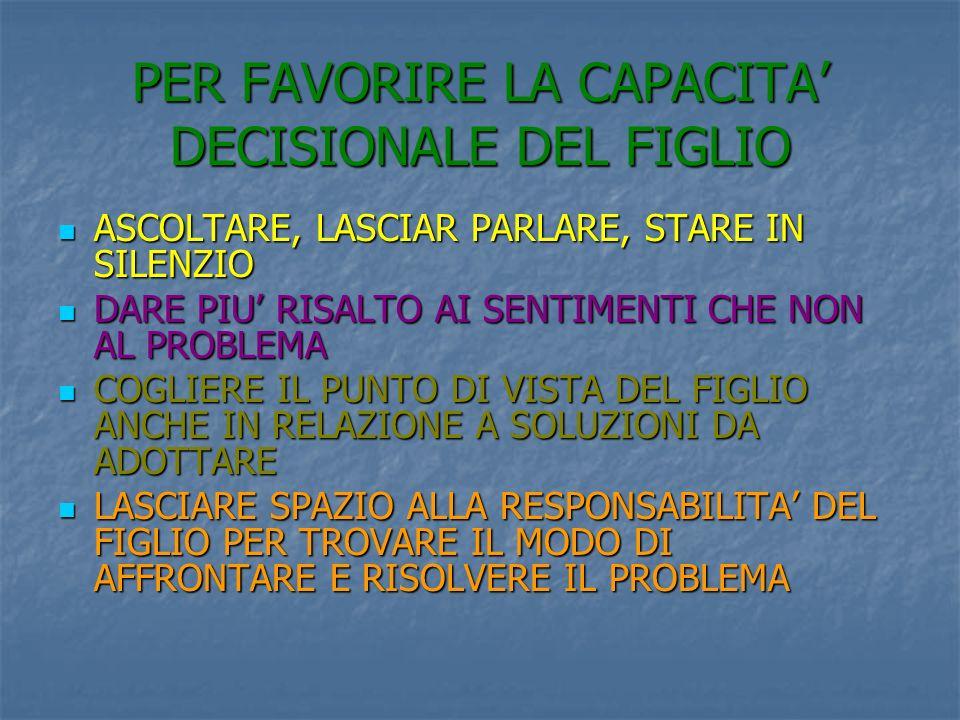 PER FAVORIRE LA CAPACITA' DECISIONALE DEL FIGLIO