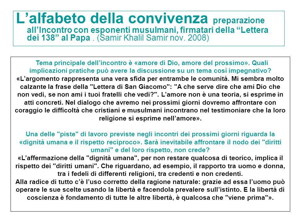 L'alfabeto della convivenza preparazione all'Incontro con esponenti musulmani, firmatari della Lettera dei 138 al Papa . (Samir Khalil Samir nov. 2008)
