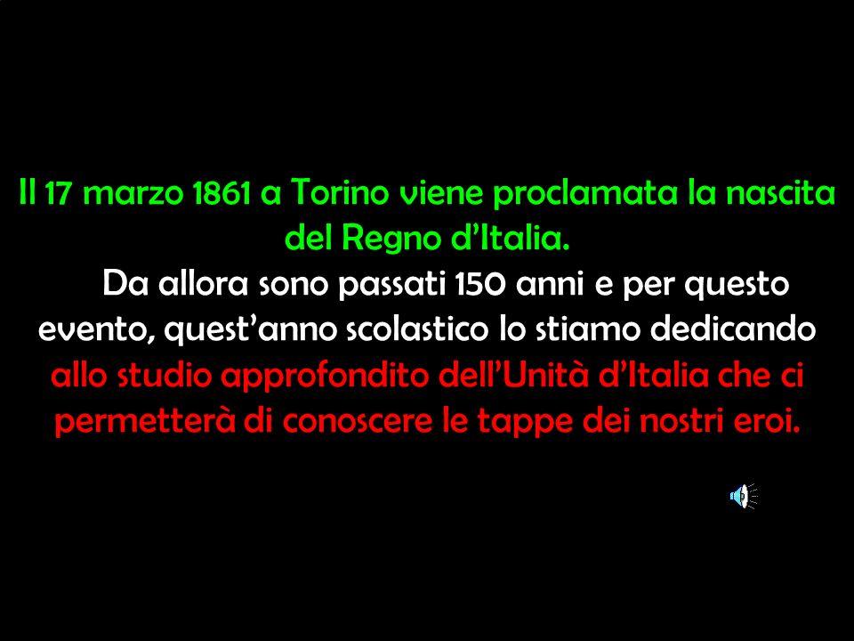 Il 17 marzo 1861 a Torino viene proclamata la nascita del Regno d'Italia.