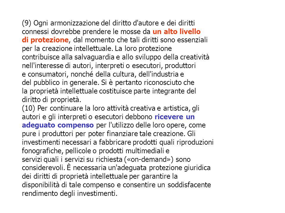 (9) Ogni armonizzazione del diritto d autore e dei diritti