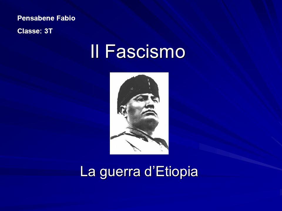 Pensabene Fabio Classe: 3T Il Fascismo La guerra d'Etiopia