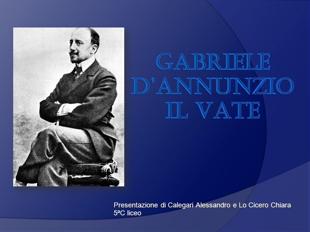 GABRIELE D'ANNUNZIO IL VATE