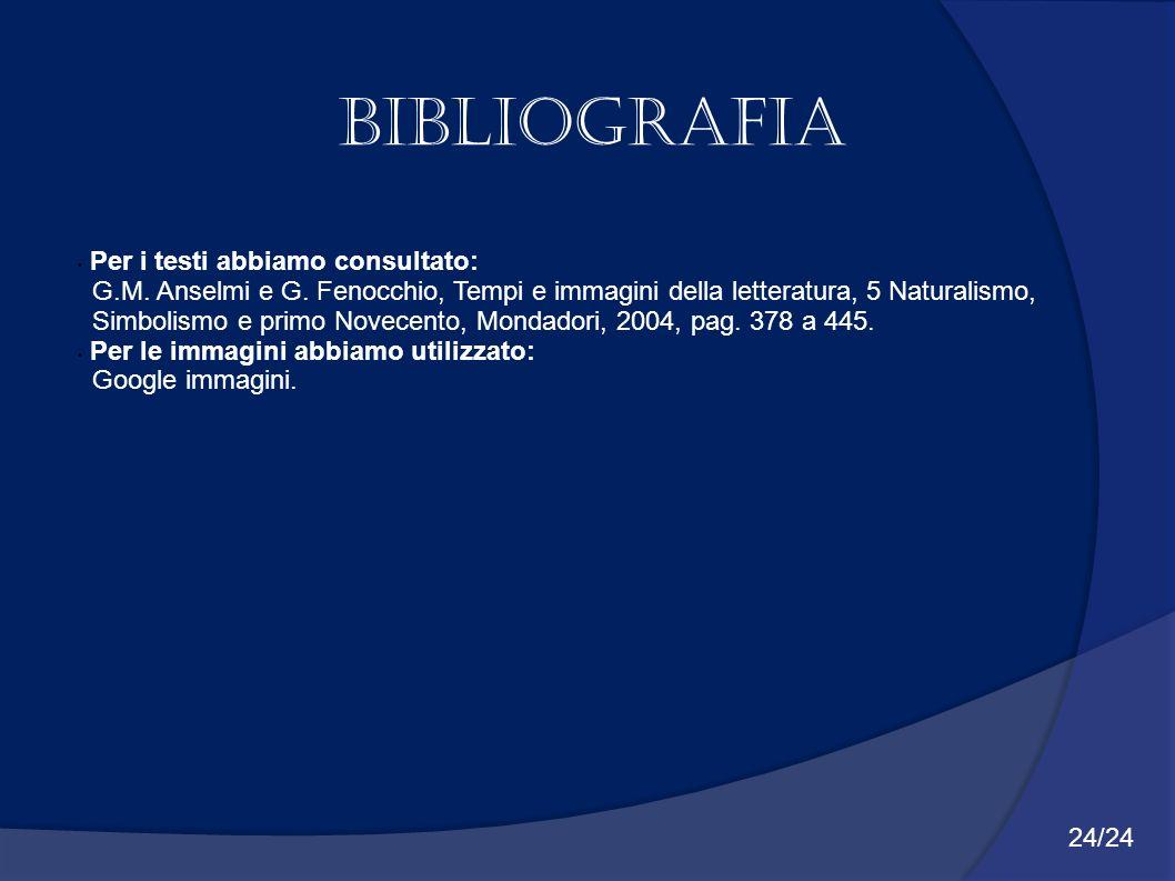 Bibliografia Per i testi abbiamo consultato:
