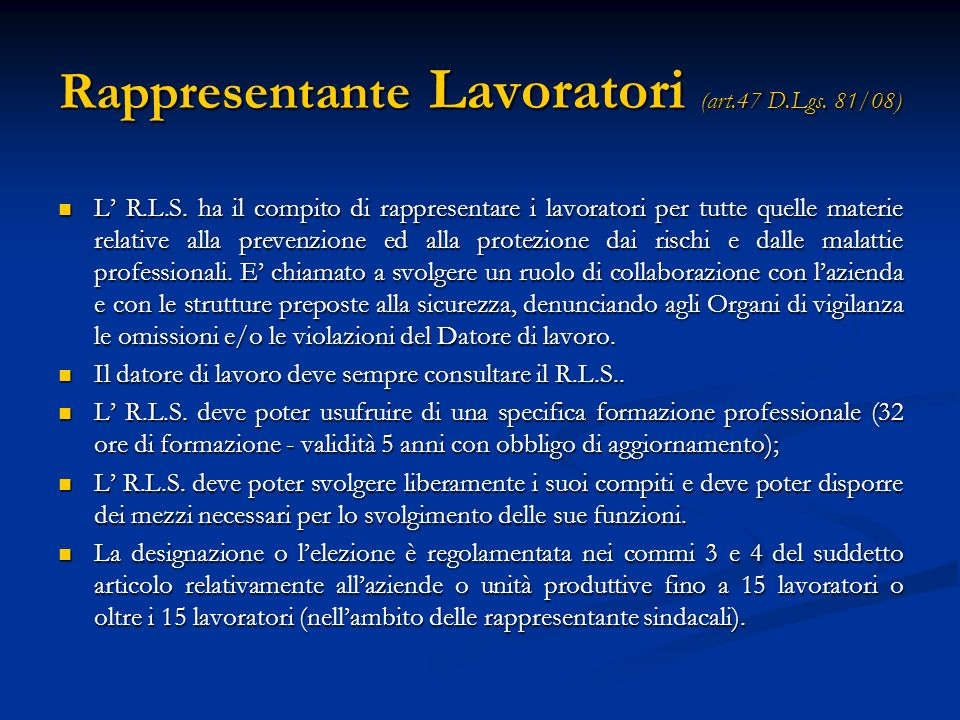 Rappresentante Lavoratori (art.47 D.Lgs. 81/08)